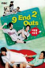 Nonton Streaming Download Drama 9 End 2 Outs (2007) Subtitle Indonesia