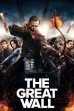 Nonton Streaming Download Drama The Great Wall (2016) jf Subtitle Indonesia