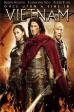 Nonton Streaming Download Drama Once Upon a Time in Vietnam (2013) Subtitle Indonesia