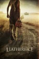 Nonton Streaming Download Drama Leatherface (2017) jf Subtitle Indonesia
