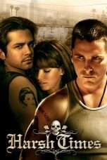 Nonton Streaming Download Drama Harsh Times (2005) Subtitle Indonesia