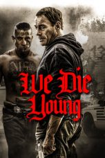 Nonton Streaming Download Drama We Die Young (2019) Subtitle Indonesia