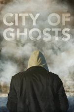 Nonton Streaming Download Drama City of Ghosts (2017) jf Subtitle Indonesia