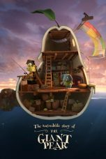 Nonton Streaming Download Drama The Incredible Story of the Giant Pear (2017) Subtitle Indonesia