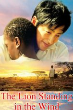 Nonton Streaming Download Drama The Lion Standing in the Wind (2015) Subtitle Indonesia