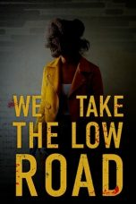 Nonton Streaming Download Drama We Take the Low Road (2019) jf Subtitle Indonesia