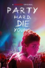 Nonton Streaming Download Drama Party Hard, Die Young (2018) jf Subtitle Indonesia