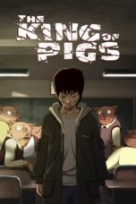 Nonton Streaming Download Drama The King of Pigs (2011) gt Subtitle Indonesia