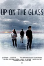 Nonton Streaming Download Drama Nonton Up On The Glass (2020) Sub Indo jf Subtitle Indonesia