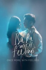 Nonton Streaming Download Drama Nonton Isa Pa, with Feelings (2019) Sub Indo jf Subtitle Indonesia