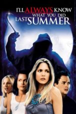 Nonton Streaming Download Drama Nonton I'll Always Know What You Did Last Summer (2006) Sub Indo jf Subtitle Indonesia