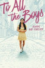 Nonton Streaming Download Drama Nonton To All the Boys: Always and Forever (2021) Sub Indo jf Subtitle Indonesia